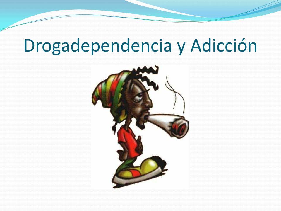 Drogadependencia y Adicción