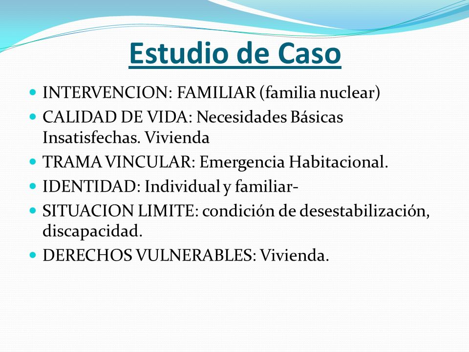 Estudio de Caso INTERVENCION: FAMILIAR (familia nuclear)