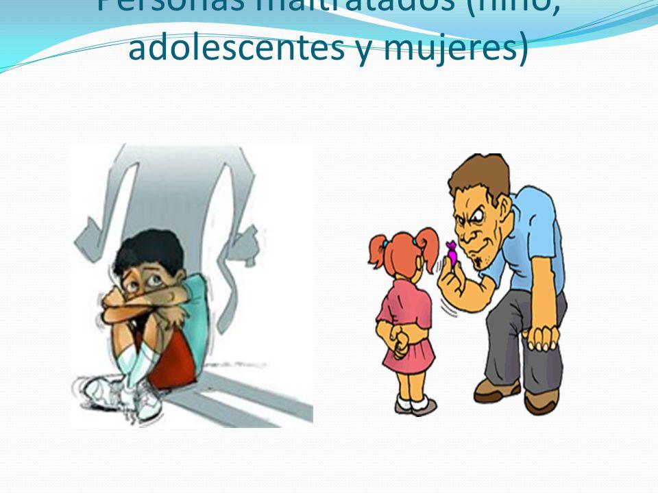 Personas maltratados (niño, adolescentes y mujeres)