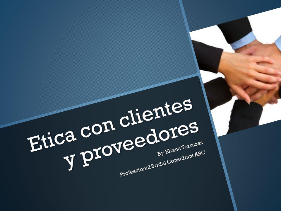 Etica con clientes y proveedores