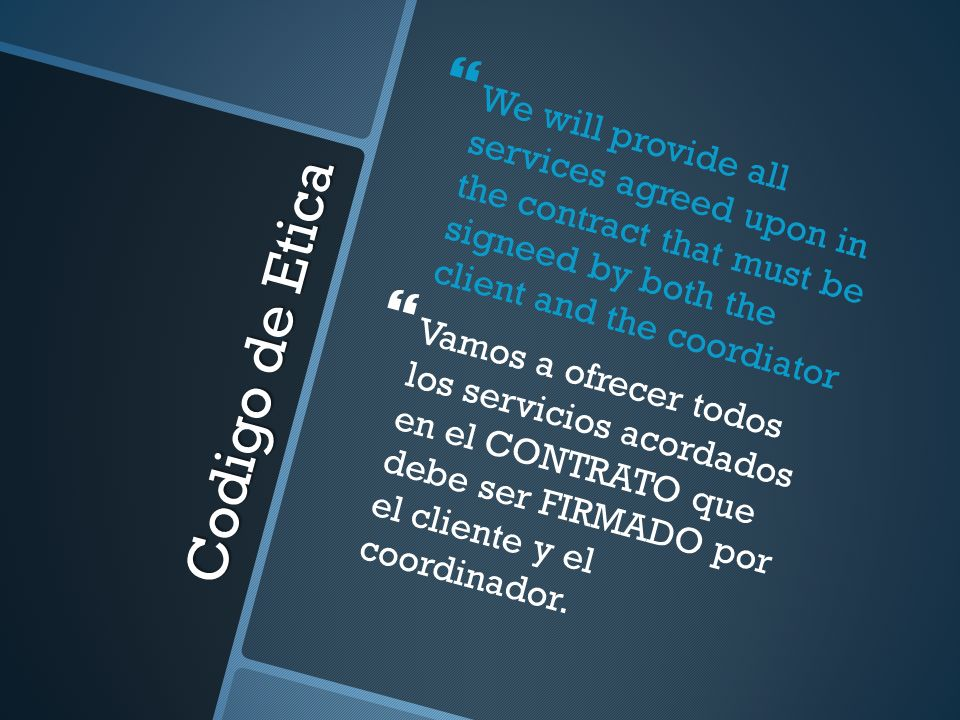 We will provide all services agreed upon in the contract that must be signeed by both the client and the coordiator