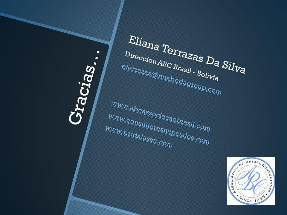 Gracias… Eliana Terrazas Da Silva Direccion ABC Brasil - Bolivia