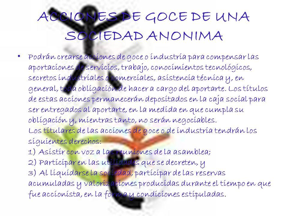 ACCIONES DE GOCE DE UNA SOCIEDAD ANONIMA