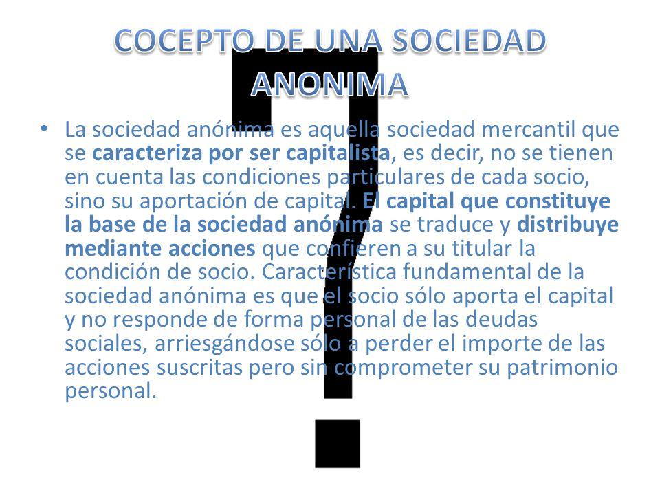 COCEPTO DE UNA SOCIEDAD ANONIMA