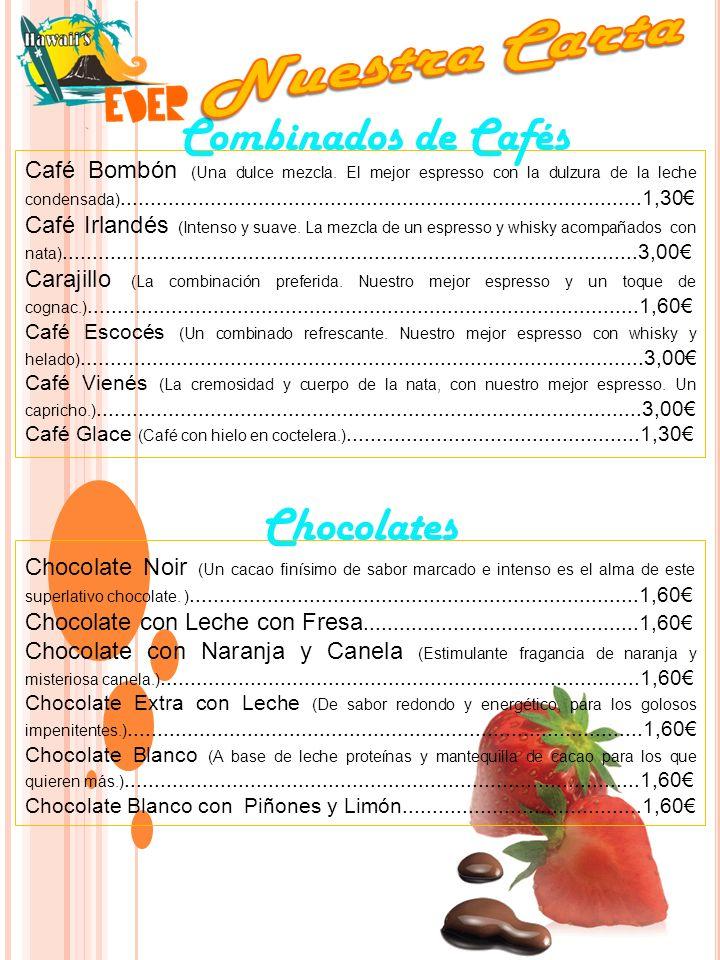 Nuestra Carta Combinados de Cafés Chocolates
