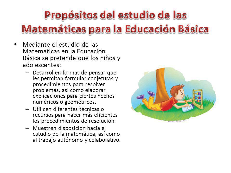 Propósitos del estudio de las Matemáticas para la Educación Básica