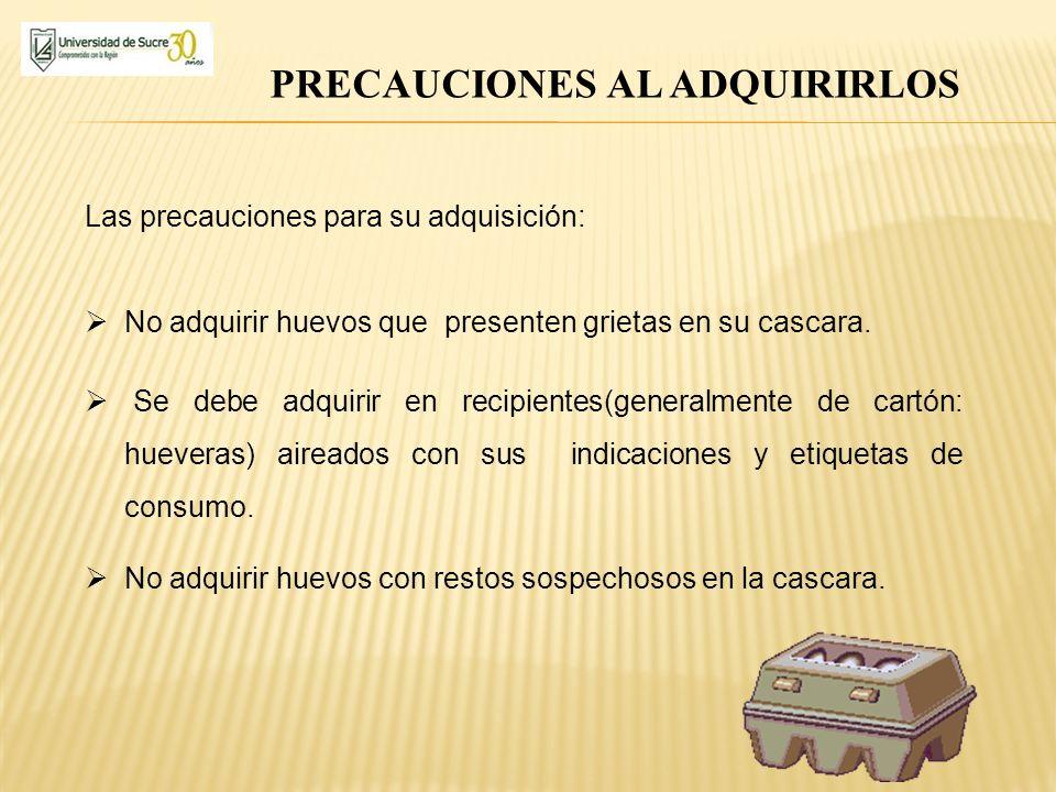 PRECAUCIONES AL ADQUIRIRLOS