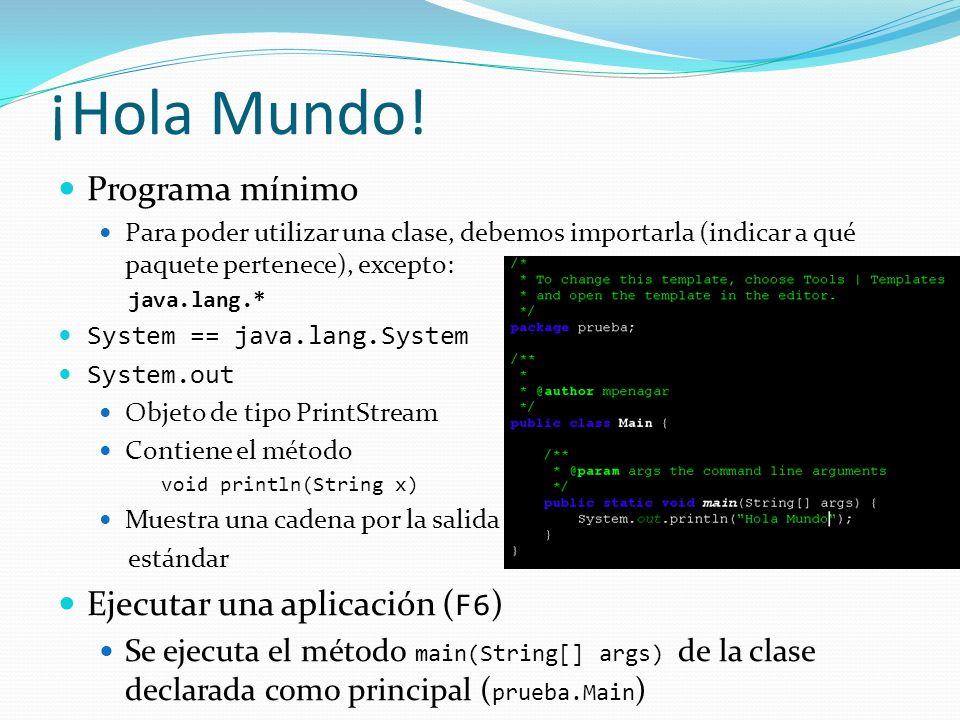¡Hola Mundo! Programa mínimo Ejecutar una aplicación (F6)