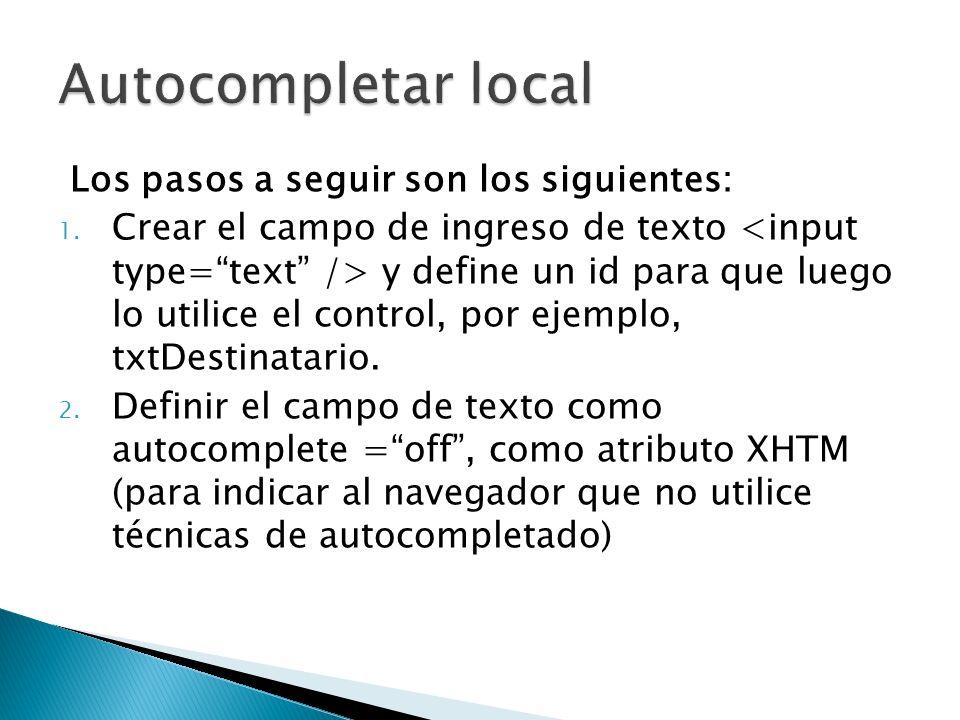 Autocompletar local Los pasos a seguir son los siguientes: