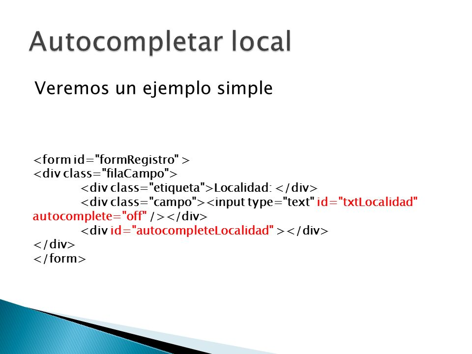 Autocompletar local Veremos un ejemplo simple
