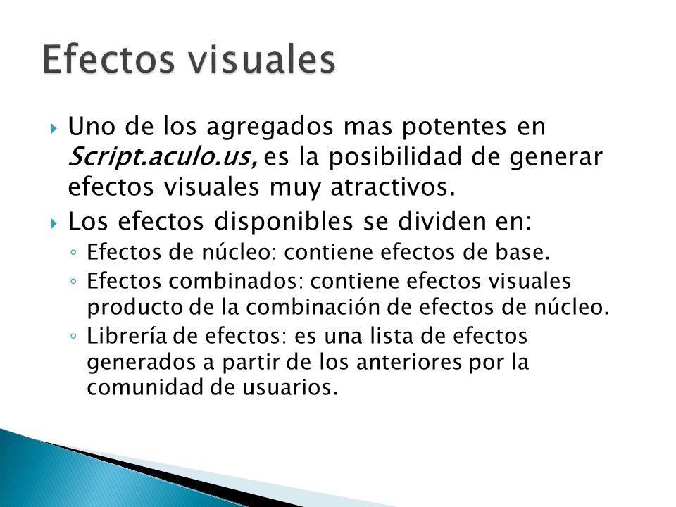 Efectos visuales Uno de los agregados mas potentes en Script.aculo.us, es la posibilidad de generar efectos visuales muy atractivos.