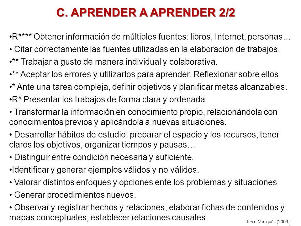 C. APRENDER A APRENDER 2/2 R**** Obtener información de múltiples fuentes: libros, Internet, personas…