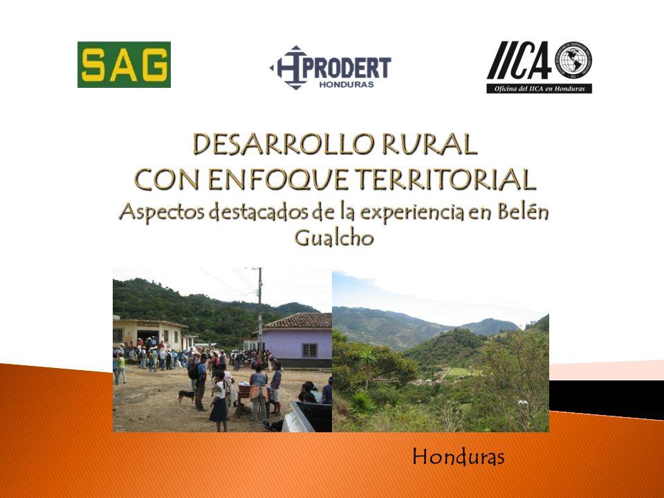 DESARROLLO RURAL CON ENFOQUE TERRITORIAL Aspectos destacados de la experiencia en Belén Gualcho