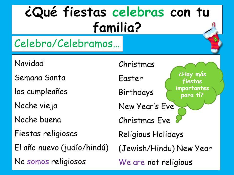 ¿Qué fiestas celebras con tu familia