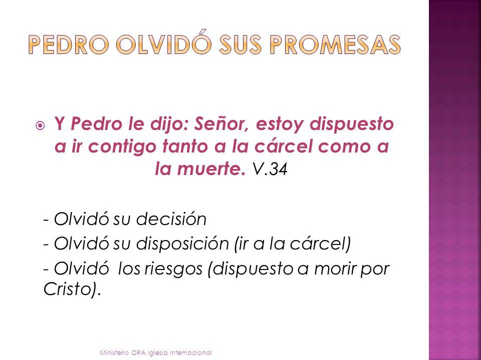 Pedro olvidó sus promesas