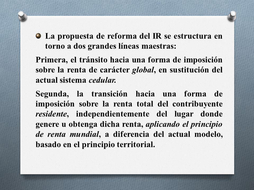 La propuesta de reforma del IR se estructura en torno a dos grandes líneas maestras: