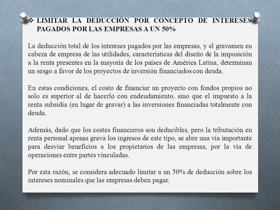 LIMITAR LA DEDUCCIÓN POR CONCEPTO DE INTERESES PAGADOS POR LAS EMPRESAS A UN 50%