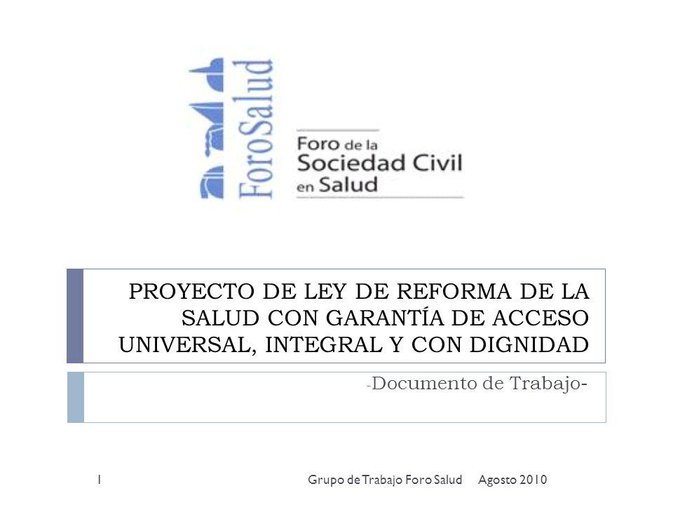 PROYECTO DE LEY DE REFORMA DE LA SALUD CON GARANTÍA DE ACCESO UNIVERSAL, INTEGRAL Y CON DIGNIDAD