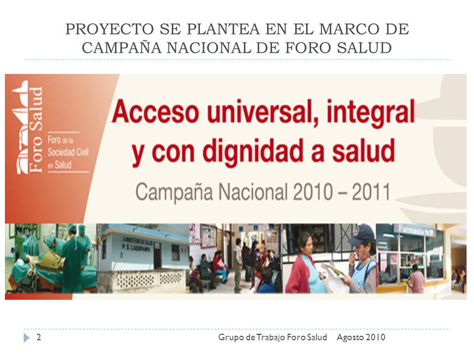 PROYECTO SE PLANTEA EN EL MARCO DE CAMPAÑA NACIONAL DE FORO SALUD