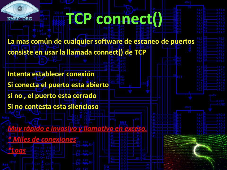 TCP connect() La mas común de cualquier software de escaneo de puertos