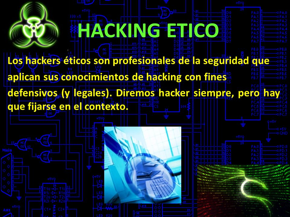 HACKING ETICO Los hackers éticos son profesionales de la seguridad que