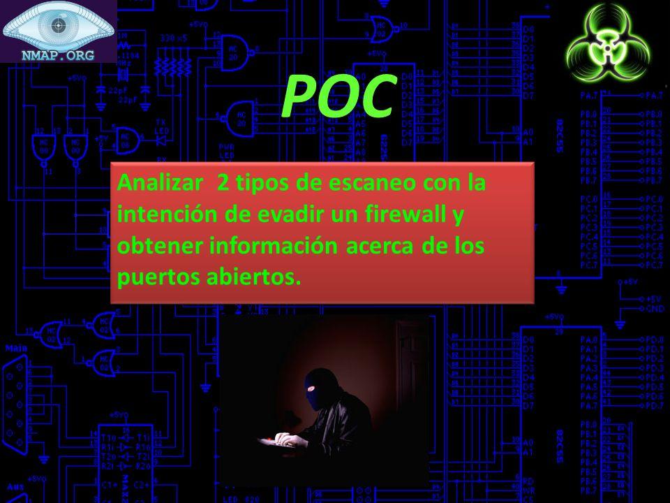 POC Analizar 2 tipos de escaneo con la intención de evadir un firewall y obtener información acerca de los puertos abiertos.