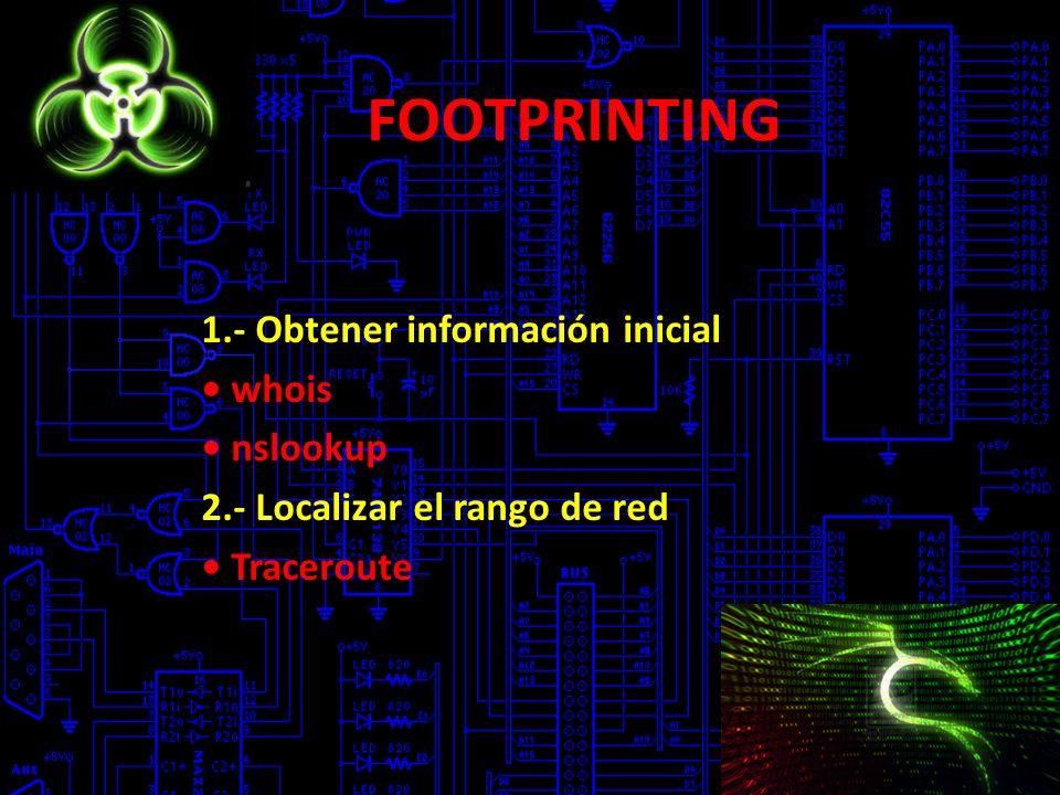 FOOTPRINTING 1.- Obtener información inicial • whois • nslookup