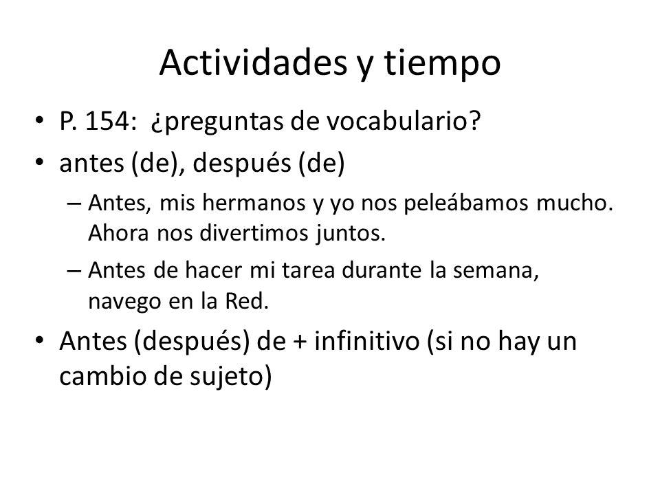 Actividades y tiempo P. 154: ¿preguntas de vocabulario