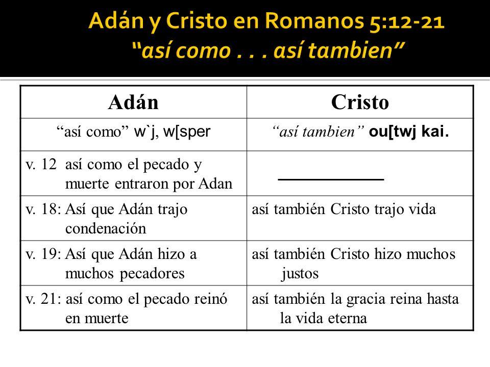 Adán y Cristo en Romanos 5:12-21 así como . . . así tambien