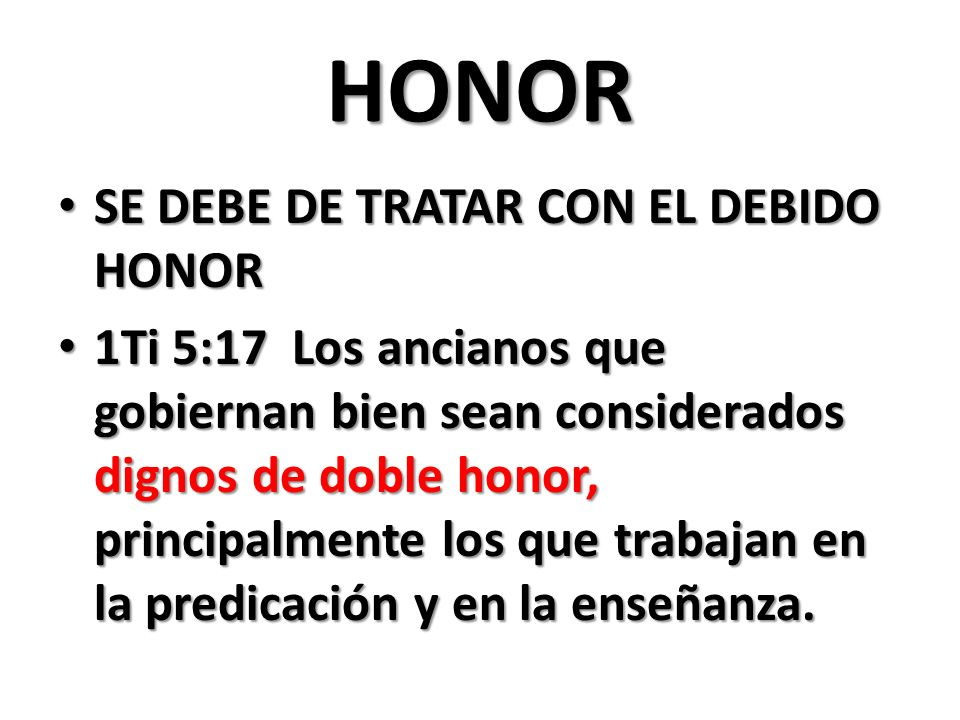 HONOR SE DEBE DE TRATAR CON EL DEBIDO HONOR