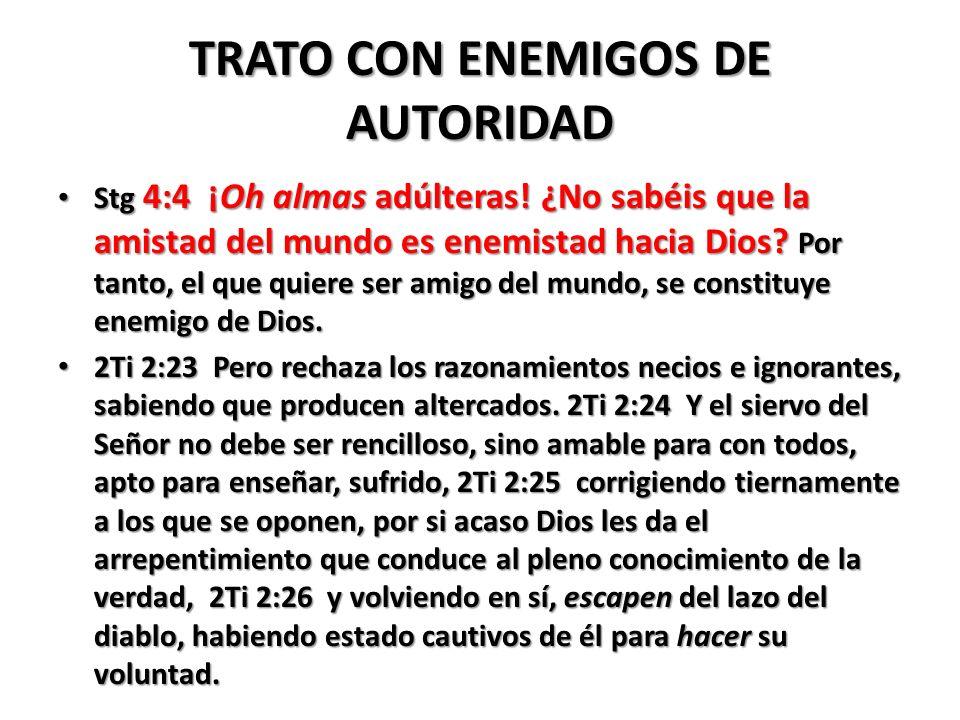 TRATO CON ENEMIGOS DE AUTORIDAD