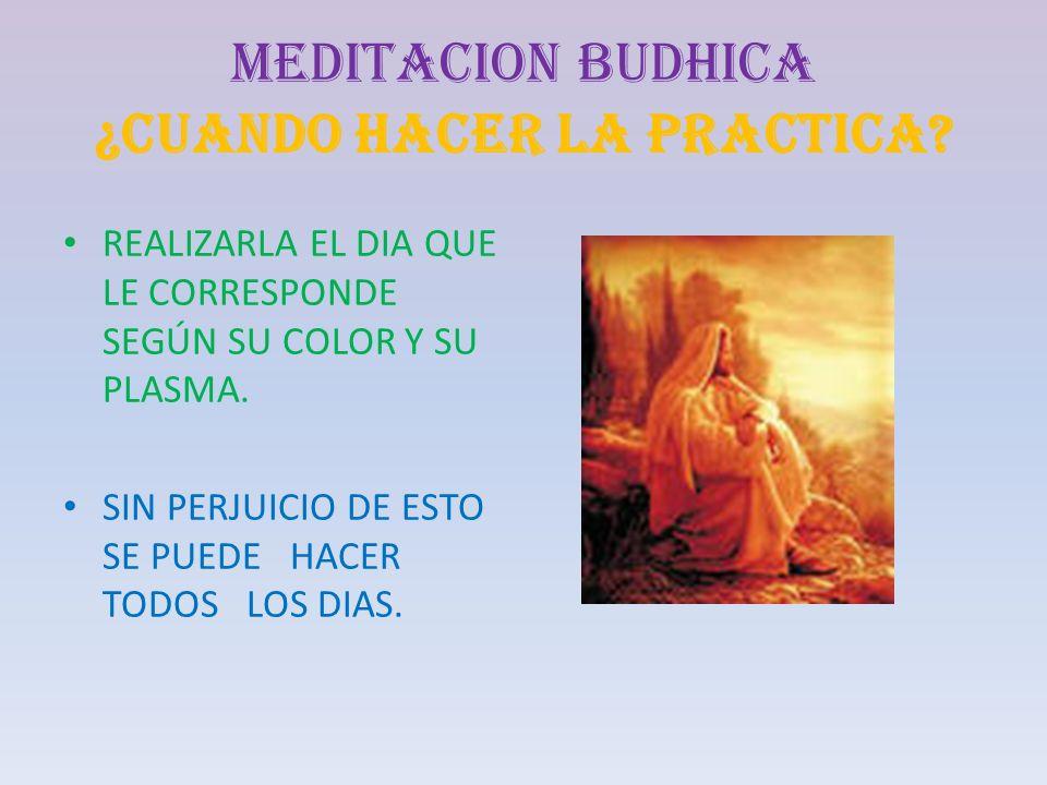 MEDITACION BUDHICA ¿CUANDO HACER LA PRACTICA