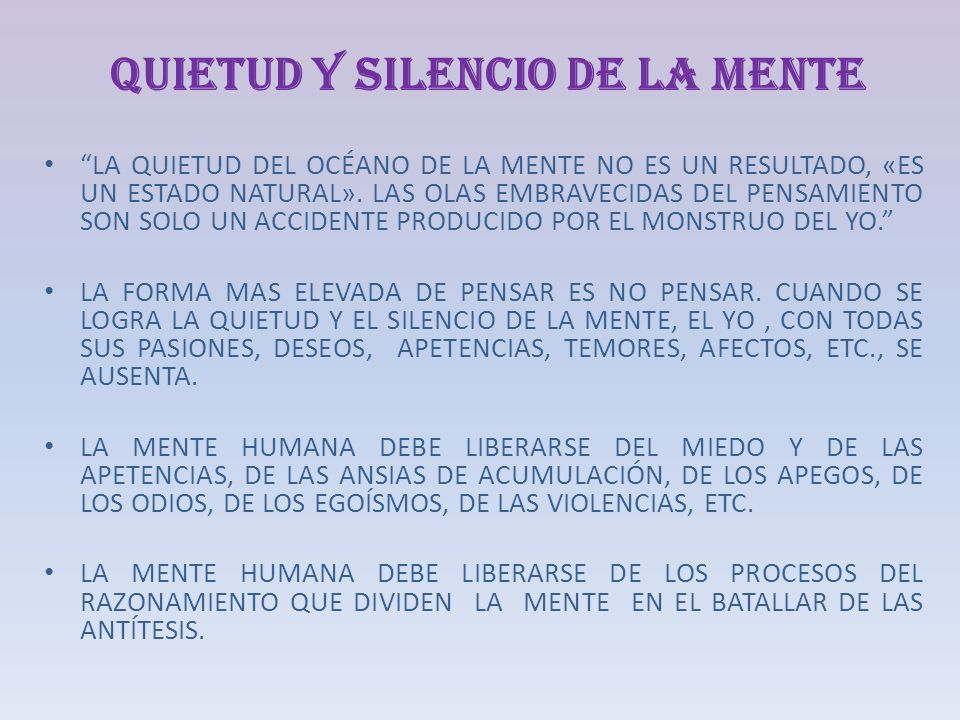 QUIETUD Y SILENCIO DE LA MENTE