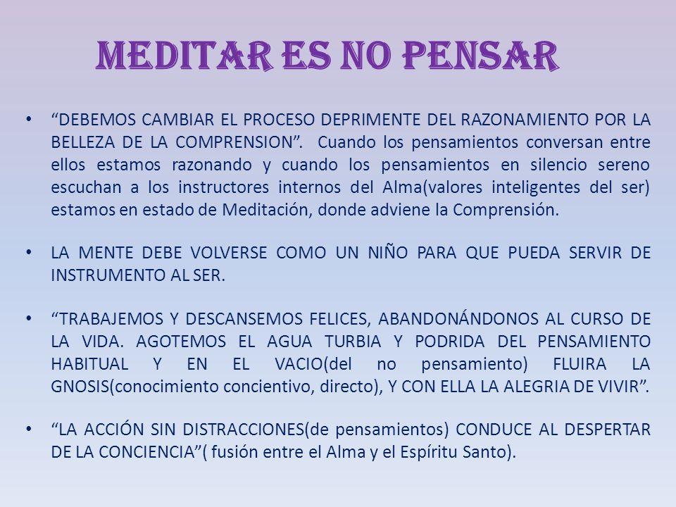 MEDITAR ES NO PENSAR