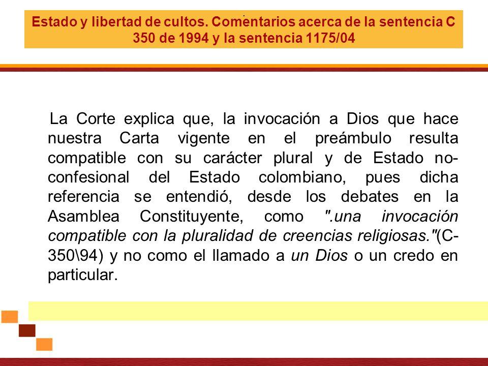 .Estado y libertad de cultos. Comentarios acerca de la sentencia C 350 de 1994 y la sentencia 1175/04.