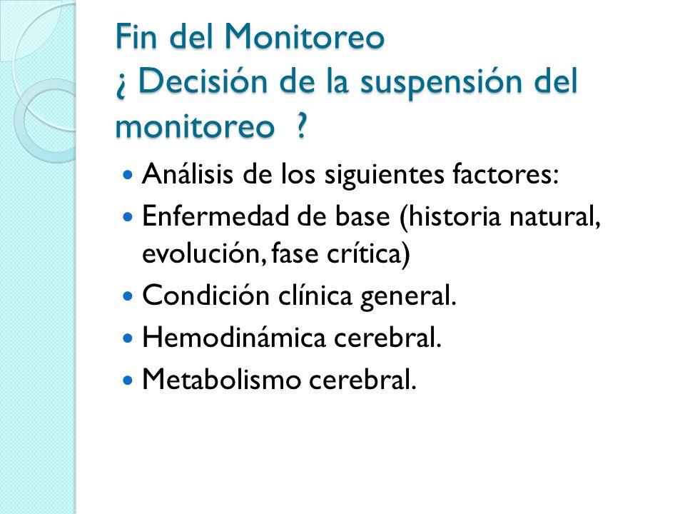 Fin del Monitoreo ¿ Decisión de la suspensión del monitoreo