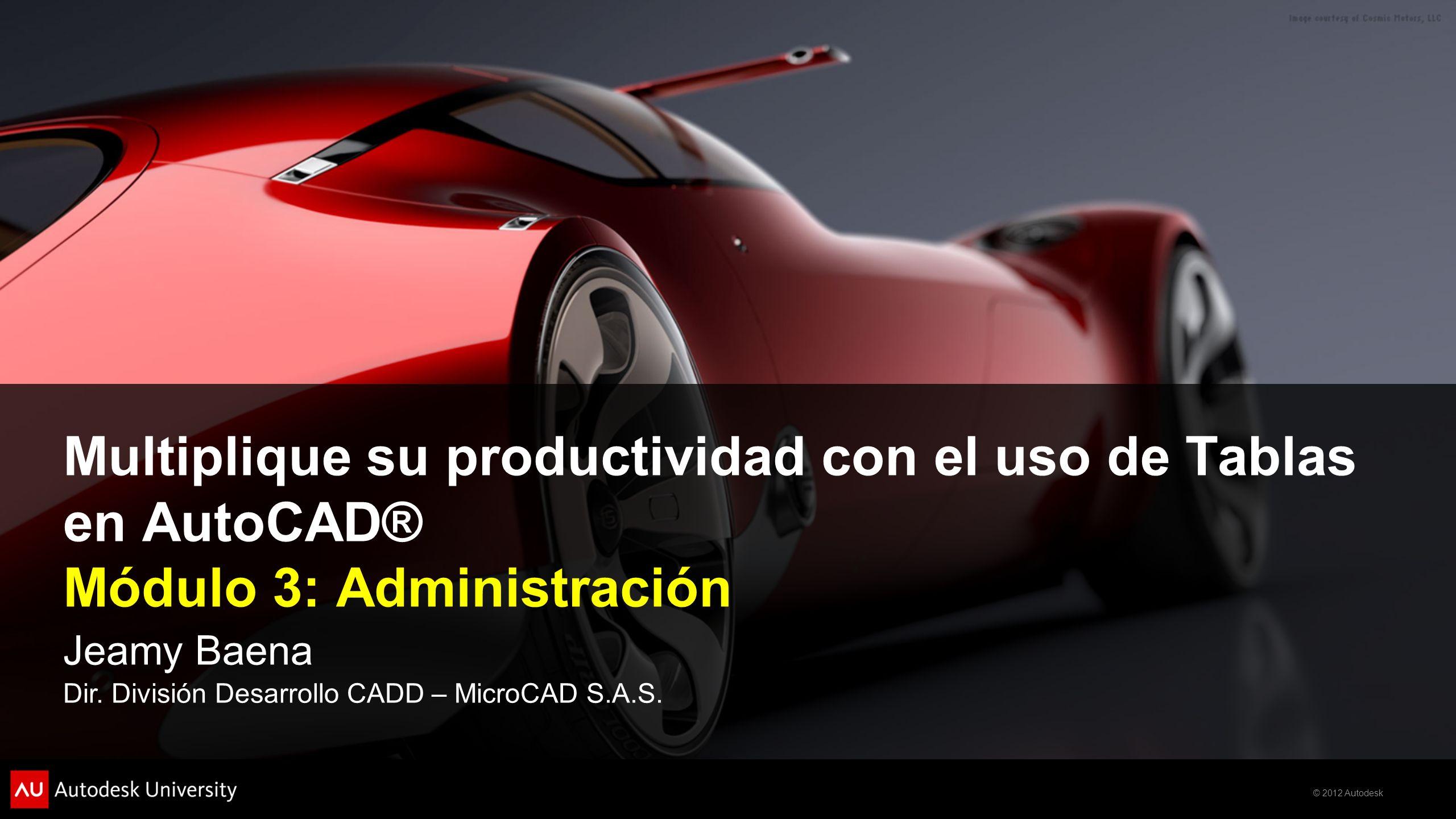 Multiplique su productividad con el uso de Tablas en AutoCAD® Módulo 3: Administración