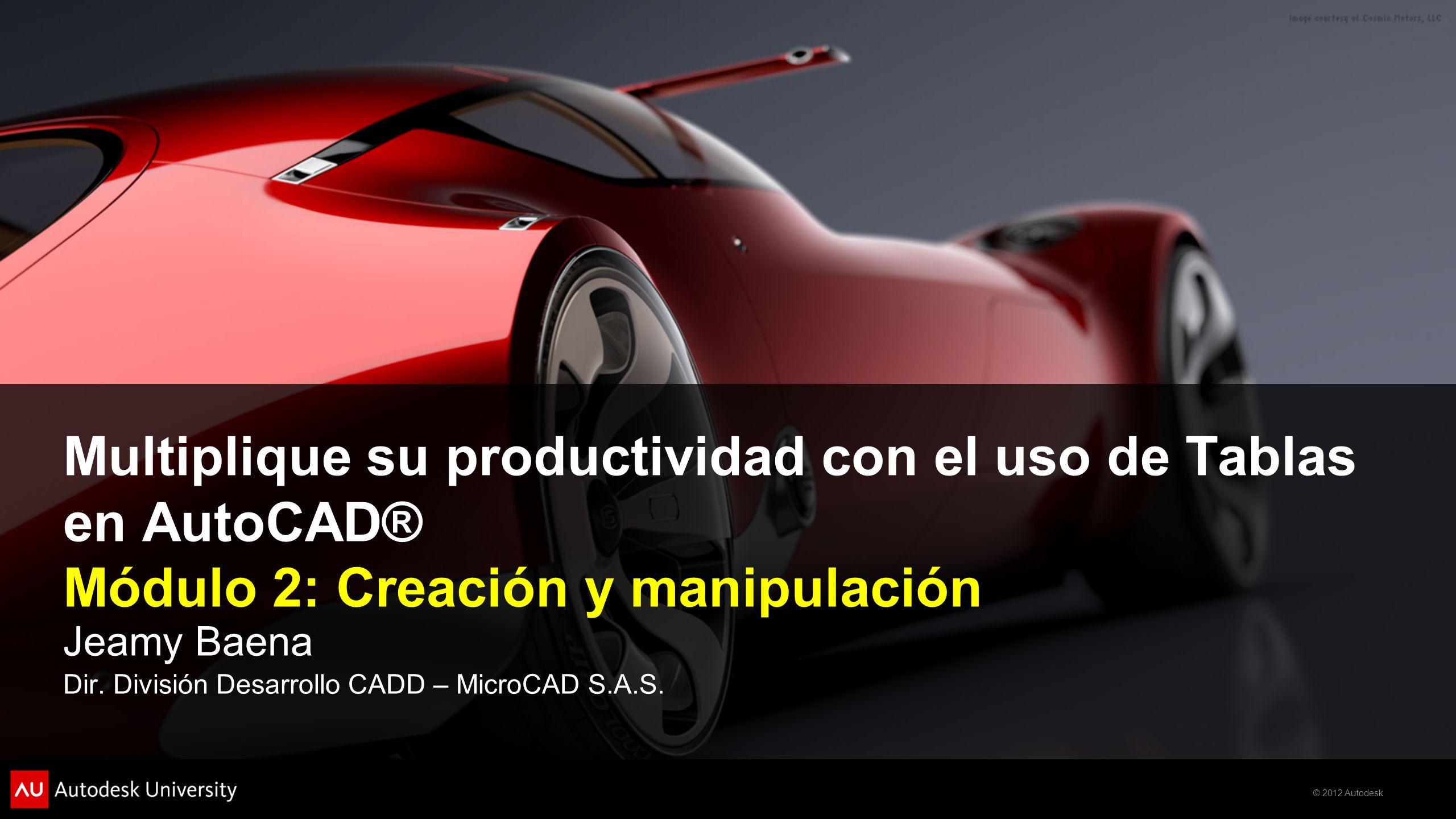 Multiplique su productividad con el uso de Tablas en AutoCAD® Módulo 2: Creación y manipulación