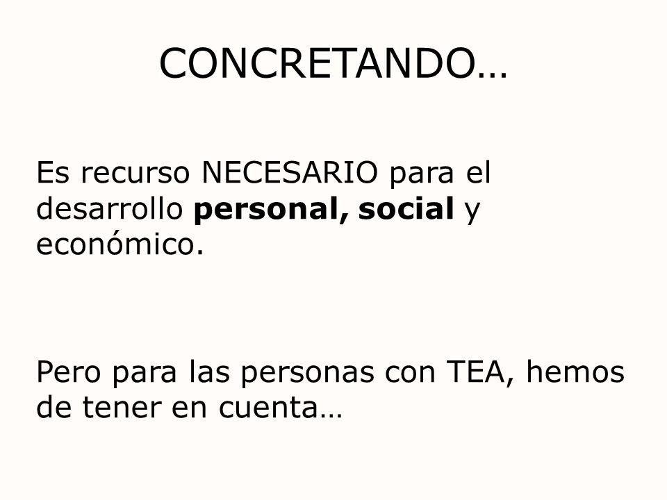CONCRETANDO…Es recurso NECESARIO para el desarrollo personal, social y económico.