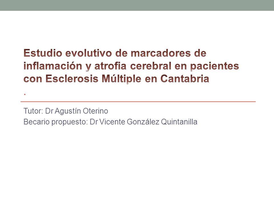 Estudio evolutivo de marcadores de inflamación y atrofia cerebral en pacientes con Esclerosis Múltiple en Cantabria .