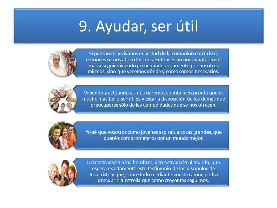 9. Ayudar, ser útil
