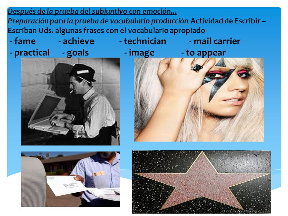 - fame - achieve - technician - mail carrier