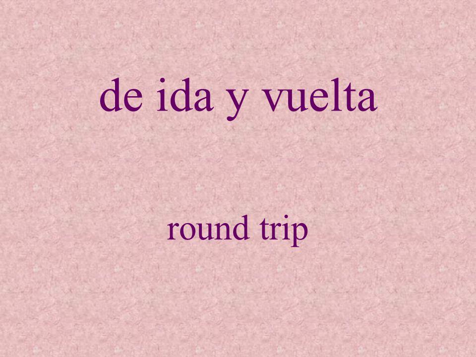 de ida y vuelta round trip