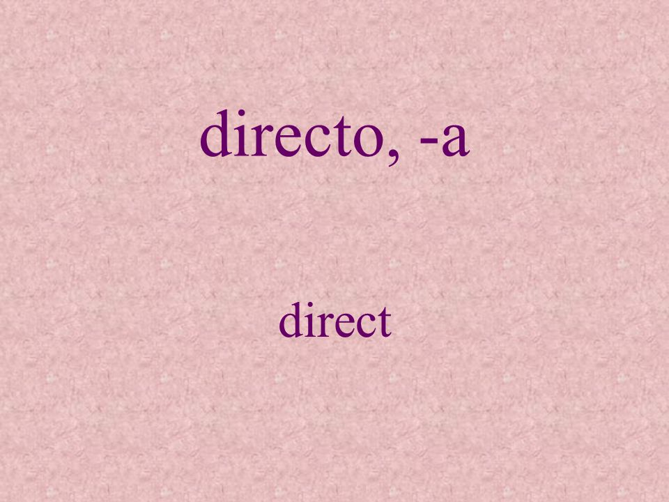 directo, -a direct
