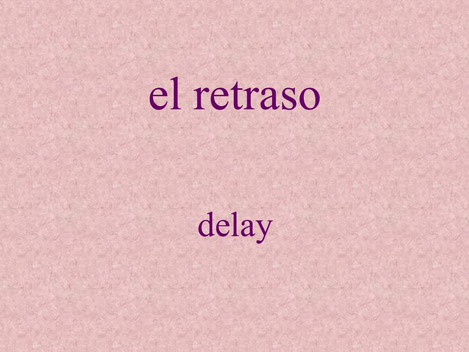 el retraso delay