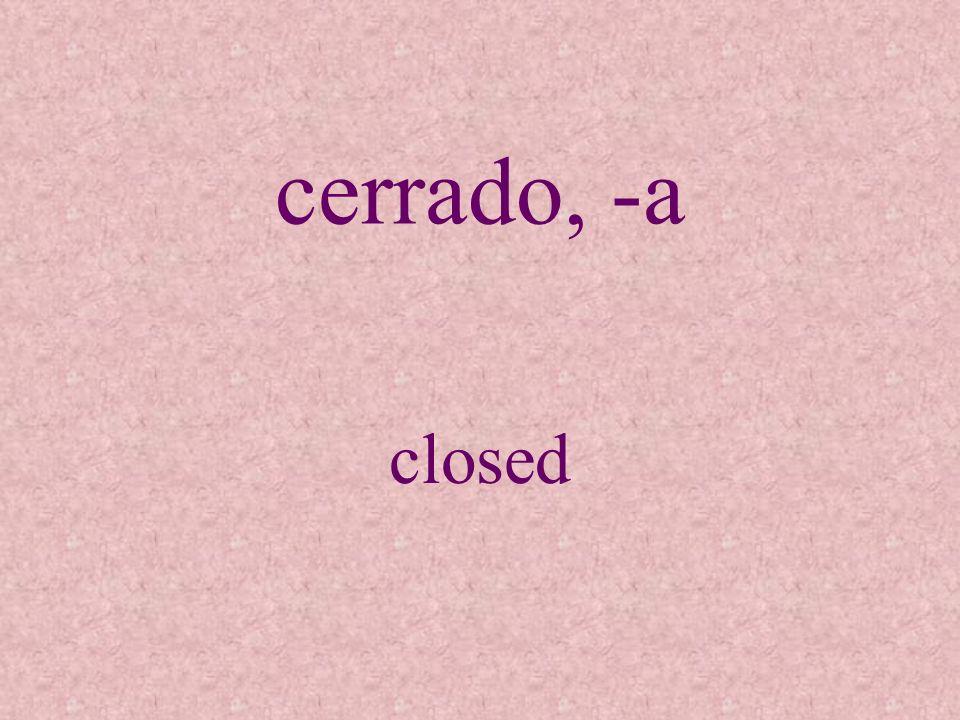 cerrado, -a closed