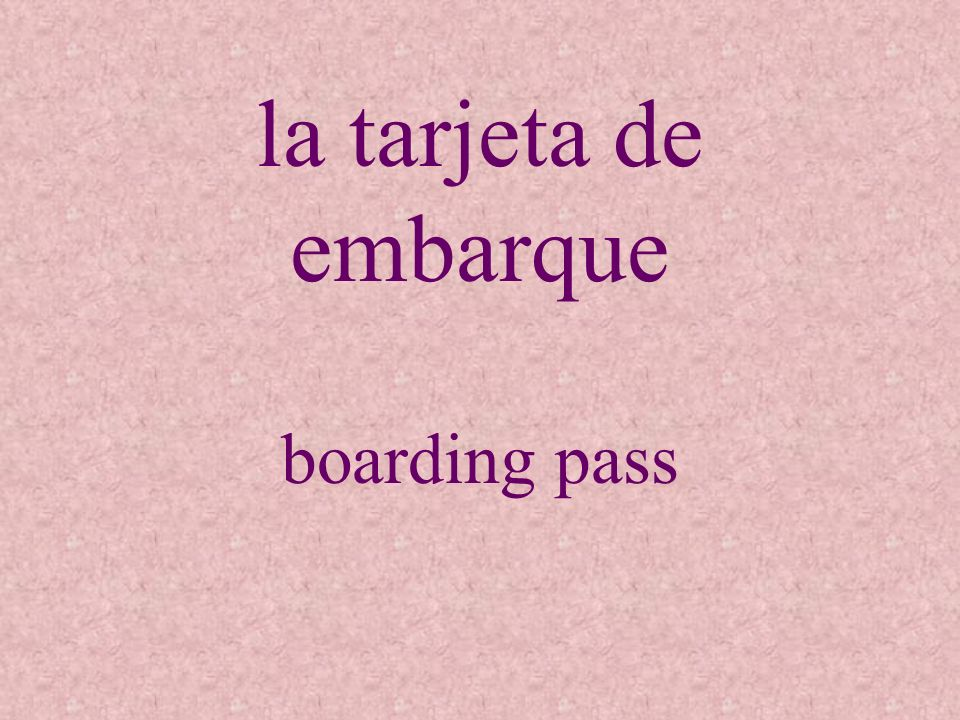 la tarjeta de embarque boarding pass