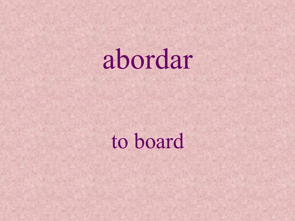 abordar to board