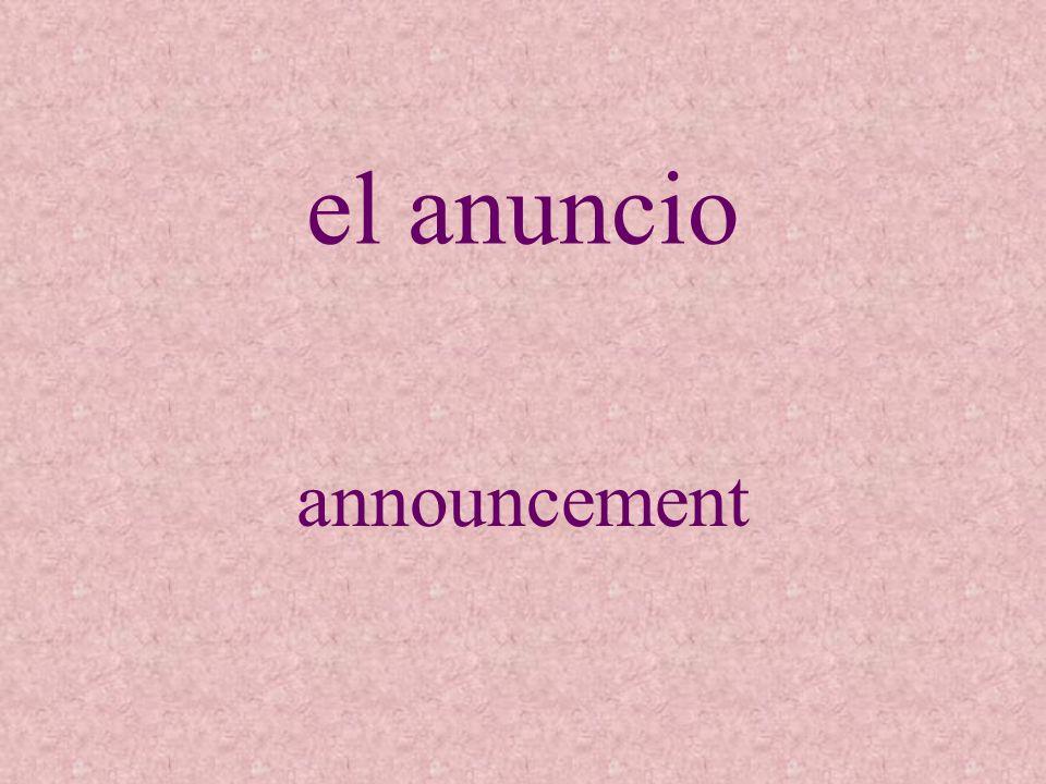 el anuncio announcement