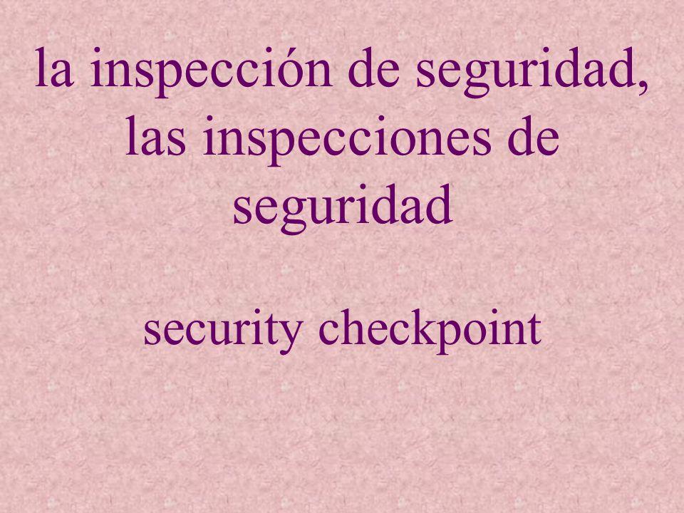 la inspección de seguridad, las inspecciones de seguridad